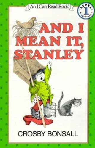 And I Mean It, Stanley by Crosby Bonsall - grade 1 book