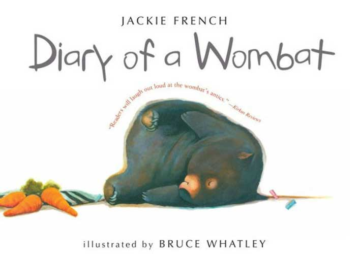 Diary of a Wombat by Jackie French - great book for 6 year olds