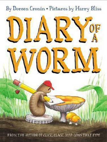 Diary of a Worm by Doreen Cronin - first grade book
