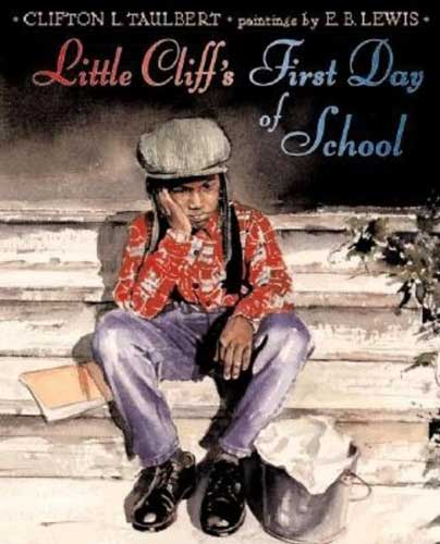 Little Cliff's First Day of School by Clifton L Taulbert - 1st grade picture book