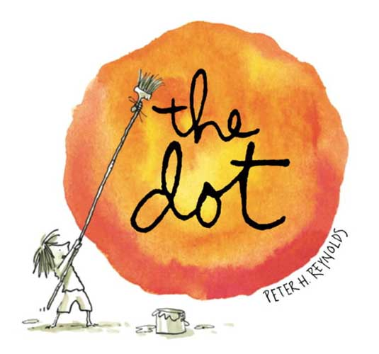 The Dot by Peter H Reynolds - picture book for 1st grade