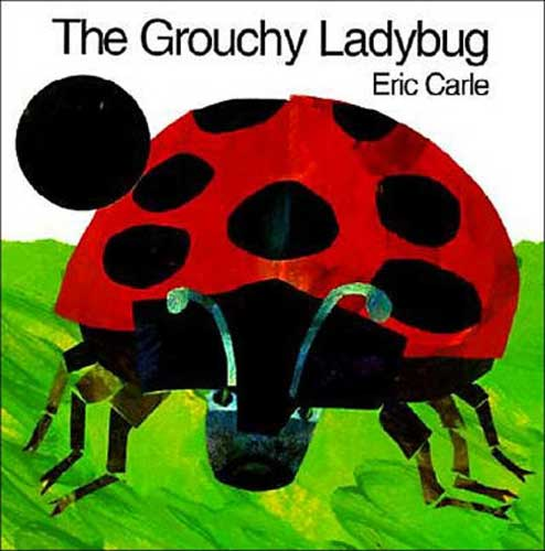 The Grouchy Ladybug by Eric Carle - grade 1 reading list