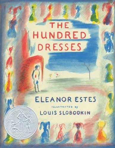 The Hundred Dresses by Eleanor Estes - 1st grader chapter book