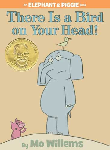 There is a Bird on Your Head! by Mo Willems - 1st grade reading books