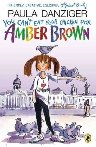 You Can't Eat Your Chicken Pox, Amber Brown by Paula Danziger