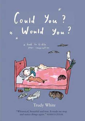 Could You? Would You? by Trudy White