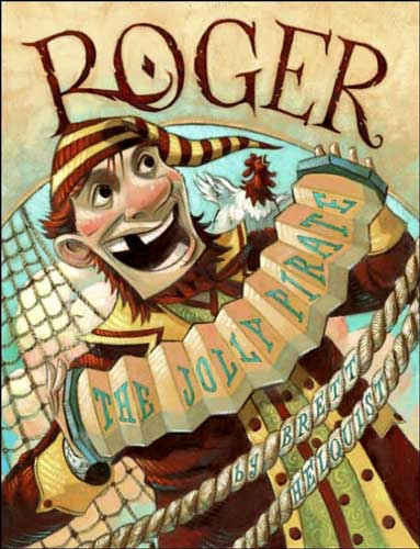 Roger the Jolly Pirate by Brett Helquist