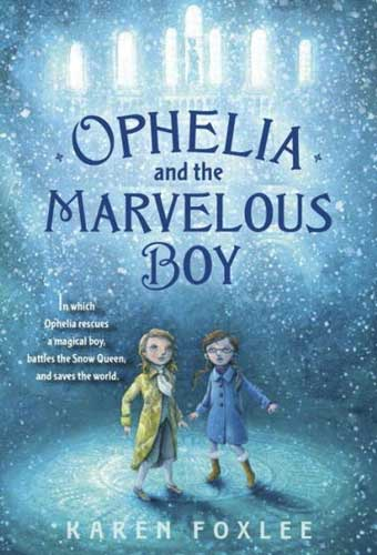 Ophelia and the Marvelous Boy by Karen Foxlee
