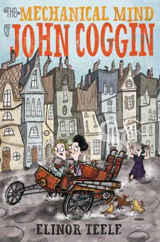 The Mechanical Mind of John Coggin by Elinor Teele