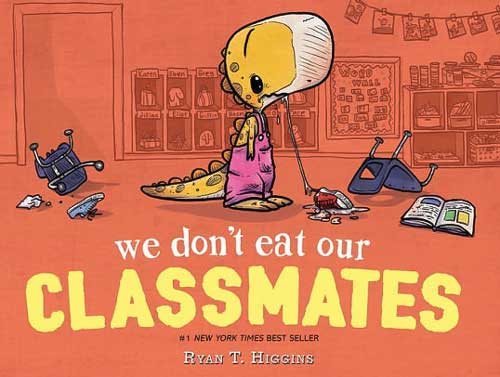 We Don't Eat Our Classmates by Ryan T. Higgins